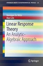 Linear Response Theory : An Analytic-Algebraic Approach