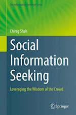 Social Information Seeking : Leveraging the Wisdom of the Crowd