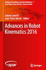 Advances in Robot Kinematics 2016 (Springer Proceedings in Advanced Robotics, nr. 4)