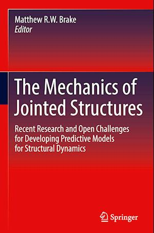 Bog, hardback The Mechanics of Jointed Structures af Matthew R W Brake