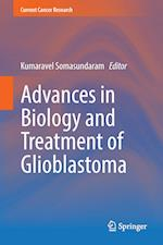 Advances in Biology and Treatment of Glioblastoma