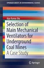Selection of Main Mechanical Ventilators for Underground Coal Mines : A Case Study