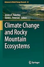 Climate Change and Rocky Mountain Ecosystems (Advances in Global Change Research, nr. 63)