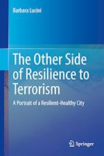 The Other Side of Resilience to Terrorism