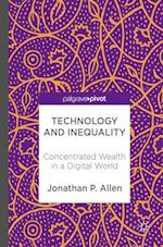 Technology and Inequality : Concentrated Wealth in a Digital World