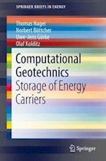 Computational Geotechnics : Storage of Energy Carriers
