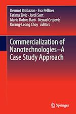Commercialization of Nanotechnologies - A Case Study Approach