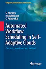 Automated Workflow Scheduling in Self-Adaptive Clouds : Concepts, Algorithms and Methods