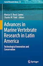 Advances in Marine Vertebrate Research in Latin America (Coastal Research Library, nr. 22)