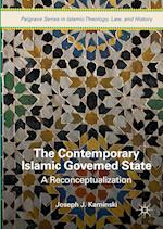 The Contemporary Islamic Governed State (Palgrave Series in Islamic Theology, Law, and History)