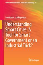 Understanding Smart Cities: A Tool for Smart Government or an Industrial Trick?