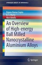 An Overview of High-energy Ball Milled Nanocrystalline Aluminium Alloys (Springerbriefs in Materials)