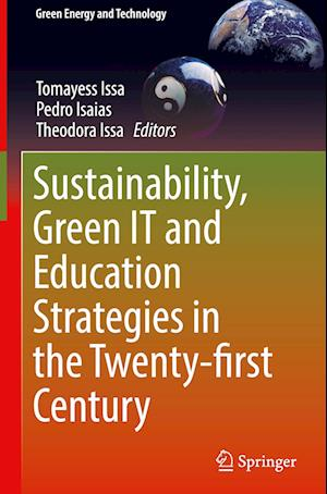 Sustainability, Green IT and Education Strategies in the Twenty-first Century
