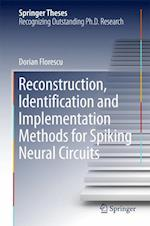 Reconstruction, Identification and Implementation Methods for Spiking Neural Circuits