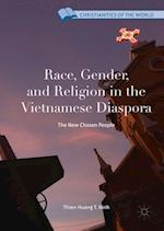 Race, Gender, and Religion in the Vietnamese Diaspora (Christianities of the World)