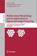 Mathematical Morphology and Its Applications to Signal and Image Processing : 13th International Symposium, ISMM 2017, Fontainebleau, France, May 15-1