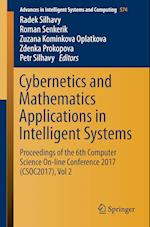 Cybernetics and Mathematics Applications in Intelligent Systems : Proceedings of the 6th Computer Science On-line Conference 2017 (CSOC2017), Vol 2