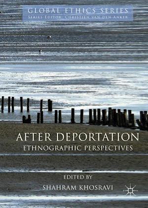 After Deportation : Ethnographic Perspectives