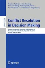 Conflict Resolution in Decision Making : Second International Workshop, COREDEMA 2016, The Hague, The Netherlands, August 29-30, 2016, Revised Selecte