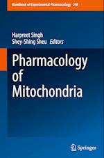 Pharmacology of Mitochondria (HANDBOOK OF EXPERIMENTAL PHARMACOLOGY, nr. 240)