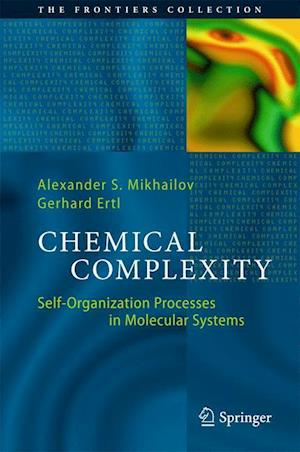 Chemical Complexity : Self-Organization Processes in Molecular Systems