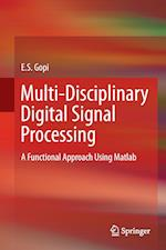 Multi-Disciplinary Digital Signal Processing : A Functional Approach Using Matlab