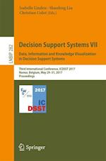 Decision Support Systems VII. Data, Information and Knowledge Visualization in Decision Support Systems : Third International Conference, ICDSST 2017,
