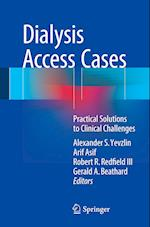 Dialysis Access Cases : Practical Solutions to Clinical Challenges
