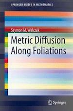 Metric Diffusion Along Foliations (Springerbriefs in Mathematics)