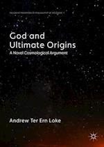 God and Ultimate Origins (Palgrave Frontiers in Philosophy of Religion)