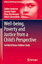 Well-being, Poverty and Justice from a Child's Perspective (Children's Well-being: Indicators and Research, nr. 17)