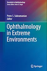 Ophthalmology in Extreme Environments (Essentials in Ophthalmology)