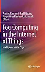 Fog Computing in the Internet of Things : Intelligence at the Edge