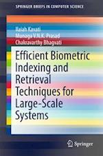 Efficient Biometric Indexing and Retrieval Techniques for Large-Scale Systems (Springerbriefs in Computer Science)