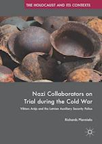 Nazi Collaborators on Trial during the Cold War (The Holocaust and Its Contexts)