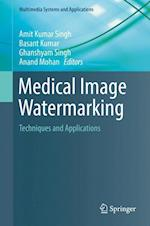 Medical Image Watermarking : Techniques and Applications