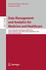 Data Management and Analytics for Medicine and Healthcare : Second International Workshop, DMAH 2016, Held at VLDB 2016, New Delhi, India, September 9