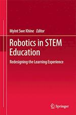 Robotics in STEM Education : Redesigning the Learning Experience