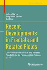 Recent Developments in Fractals and Related Fields : Conference on Fractals and Related Fields III, île de Porquerolles, France, 2015