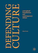 Defending Culture : Conceptual Foundations and Contemporary Debate