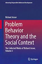 Problem Behavior Theory and the Social Context (Advancing Responsible Adolescent Development)