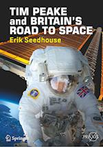 TIM PEAKE and BRITAIN'S ROAD TO SPACE (Springer Praxis Books)