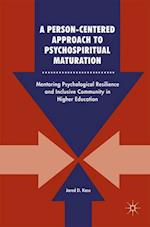 A Person-Centered Approach to Psychospiritual Maturation : Mentoring Psychological Resilience and Inclusive Community in Higher Education