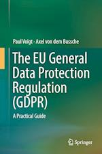 The EU General Data Protection Regulation (GDPR) : A Practical Guide