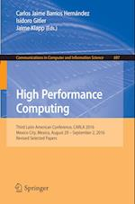 High Performance Computing : Third Latin American Conference, CARLA 2016, Mexico City, Mexico, August 29-September 2, 2016, Revised Selected Papers