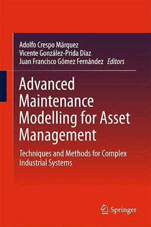 Advanced Maintenance Modelling for Asset Management : Techniques and Methods for Complex Industrial Systems