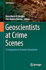 Geoscientists at Crime Scenes : A Companion to Forensic Geoscience