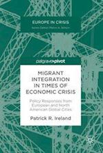 Migrant Integration in Times of Economic Crisis (Europe in Crisis)