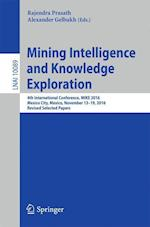 Mining Intelligence and Knowledge Exploration (Lecture Notes in Computer Science, nr. 10089)