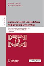 Unconventional Computation and Natural Computation : 16th International Conference, UCNC 2017, Fayetteville, AR, USA, June 5-9, 2017, Proceedings